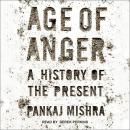 Age of Anger: A History of the Present, Pankaj Mishra