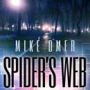 Spider's Web: A Police Procedural Novel, Mike Omer