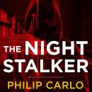 Night Stalker: The Life and Crimes of Richard Ramirez, Philip Carlo