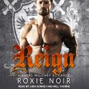 Reign: A Royal Military Romance, Roxie Noir