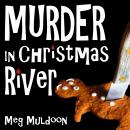 Murder in Christmas River: A Christmas Cozy Mystery, Meg Muldoon