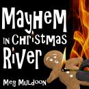 Mayhem in Christmas River: A Christmas Cozy Mystery, Meg Muldoon