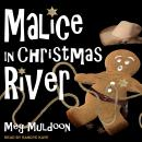 Malice in Christmas River: A Christmas Cozy Mystery, Meg Muldoon