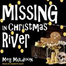 Missing in Christmas River: A Christmas Cozy Mystery, Meg Muldoon