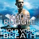 Hold Your Breath, Katie Ruggle