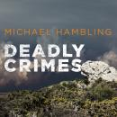 Deadly Crimes, Michael Hambling