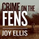 Crime on the Fens, Joy Ellis