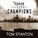 Terror in the City of Champions: Murder, Baseball, and the Secret Society that Shocked Depression-er Audiobook