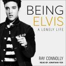 Being Elvis: A Lonely Life, Ray Connolly