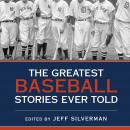 The Greatest Baseball Stories Ever Told: Thirty Unforgettable Tales from the Diamond Audiobook