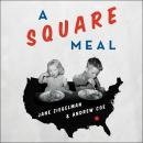Square Meal:  A Culinary History of the Great Depression, Andrew Coe, Jane Ziegelman