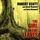Girl in the Leaves, Larry Maynard, Sarah Maynard, Robert Scott