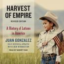 Harvest of Empire: A History of Latinos in America, Juan Gonzalez