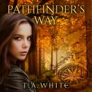 Pathfinder's Way: A Novel of the Broken Lands, T. A. White