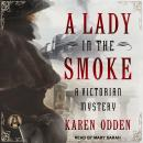 Lady in the Smoke: A Victorian Mystery, Karen Odden