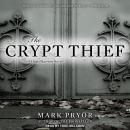Crypt Thief: A Hugo Marston Novel, Mark Pryor