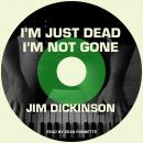 I'm Just Dead, I'm Not Gone, Jim Dickinson