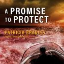 Promise to Protect, Patricia Bradley