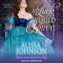 As Luck Would Have It, Alissa Johnson