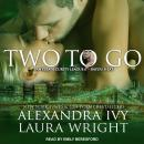 Two To Go: Bayou Heat, Alexandra Ivy, Laura Wright