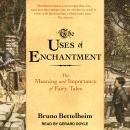 Uses of Enchantment: The Meaning and Importance of Fairy Tales, Bruno Bettelheim