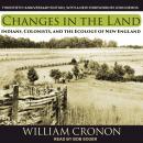 Changes in the Land:  Indians, Colonists, and the Ecology of New England, William Cronon