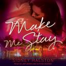 Make Me Stay, Sidney Halston