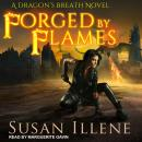 Forged by Flames, Susan Illene