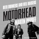 Beer Drinkers and Hell Raisers: The Rise of Motörhead, Martin Popoff