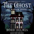 Ghost of Marlow House, Anna J. McIntyre, Bobbi Holmes