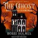 The Ghost Who Loved Diamonds Audiobook