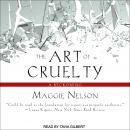 Art of Cruelty: A Reckoning, Maggie Nelson