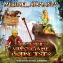 Video Game Plotline Tester, Michael Atamanov