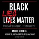 Black Lies Matter: Why Lies Matter to the Race Grievance Industry, Taleeb Starkes
