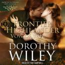 Frontier Highlander Vow of Love, Dorothy Wiley