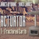 Actuator: Fractured Earth, Aiden James, James Wymore