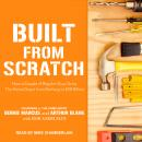 Built from Scratch: How a Couple of Regular Guys Grew The Home Depot from Nothing to $30 Billion, Bernie Marcus, Arthur Blank, Bob Andelman