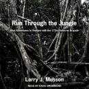 Run Through the Jungle: Real Adventures in Vietnam with the 173rd Airborne Brigade, Larry J. Musson