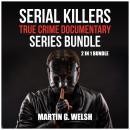 Serial Killers True Crime Documentary Series Bundle: 2 in 1 Bundle, Golden State Killer Book, Serial Audiobook