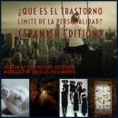 ¿Qué es el Trastorno límite de la Personalidad? (Spanish Edition) Audiobook