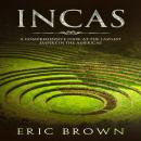 Incas: A Comprehensive Look at the Largest Empire in the Americas Audiobook
