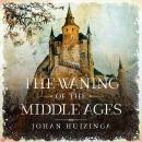 The Waning of the Middle Ages Audiobook