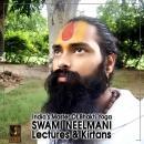 India's Master Of Bhakti Yoga Swami Neelmani Lectures & Kirtans Audiobook