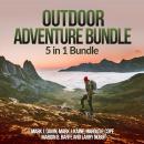 Outdoor Adventure Bundle: 5 in 1 Bundle, Camping, Outdoor Activities, Mountain Biking, Football, Soc Audiobook