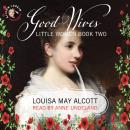Good Wives: Little Women, Book Two Audiobook