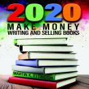 2020-Make Money Writing and Selling Books Audiobook