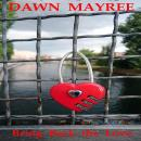 Bring back the Love, Dawn Mayree