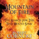 Mountain of Fire: The Search for the True Mount Sinai Audiobook