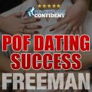 POF Dating Success: How to Stand out on Plenty of Fish, PUA Freeman