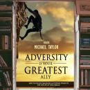 Adversity Is Your Greatest Ally Audiobook